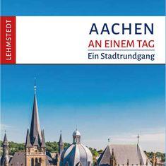 Aachen an einem Tag